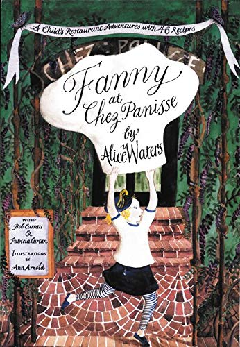 9780060928681: Fanny at Chez Panisse: A Child's Restaurant Adventures with 46 Recipes