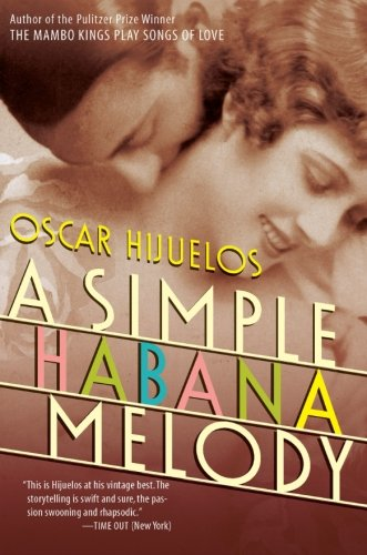 A Simple Habana Melody (0060928697) by Oscar Hijuelos