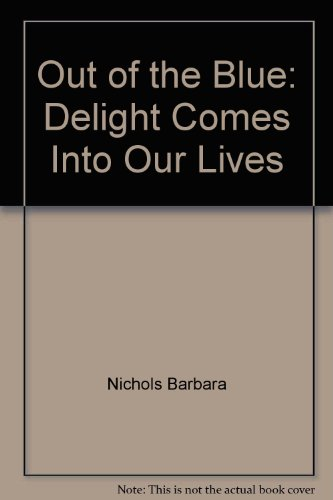 9780060928711: Out of the Blue: Delight Comes Into Our Lives