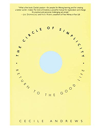 9780060928728: The Circle of Simplicity: Return to the Good Life