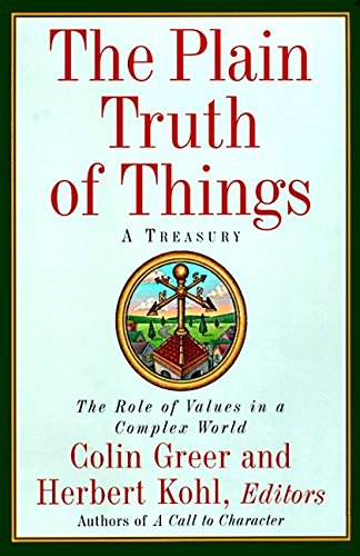 9780060928742: The Plain Truth of Things: A Treasury : The Role of Values in a Complex World