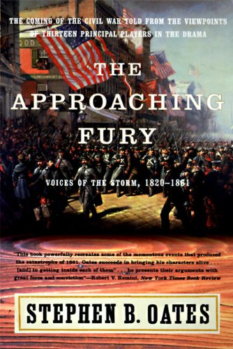 9780060928858: The Approaching Fury: Voices of the Storm, 1820-1861