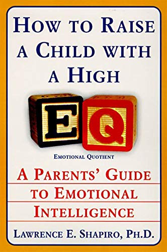 9780060928919: How to Raise a Child with a High EQ: A Parents Guide to Emotional Intelligence