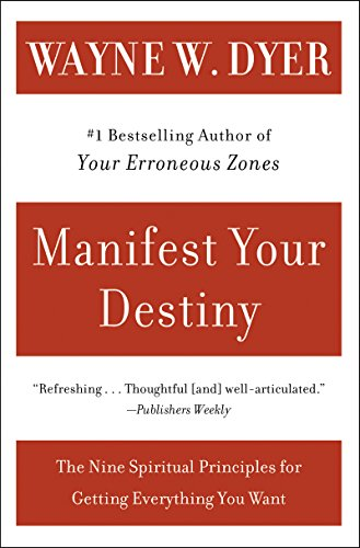 9780060928926: Manifest Your Destiny: The Nine Spiritual Principles for Getting Everything You Want