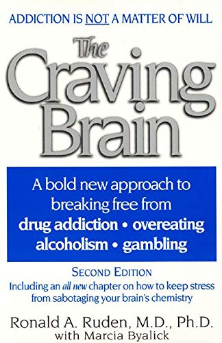 9780060928995: The Craving Brain: A Bold New Approach to Breaking Free from *Drug Addiction *Overeating *Alcoholism *Gambling