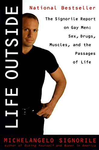 9780060929046: Life Outside - The Signorile Report on Gay Men: Sex, Drugs, Muscles, and the Passages of Life