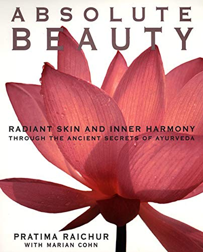 9780060929107: Absolute Beauty: Radiant Skin and Inner Harmony Through the Ancient Secrets of Ayurveda