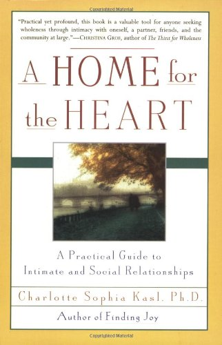 9780060929190: A Home for the Heart: A Practical Guide to Intimate and Social Relationships