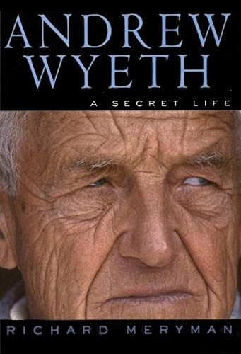 9780060929213: Andrew Wyeth: A Secret Life