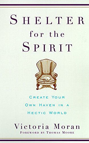 9780060929220: Shelter for the Spirit: Create Your Own Haven in a Hectic World