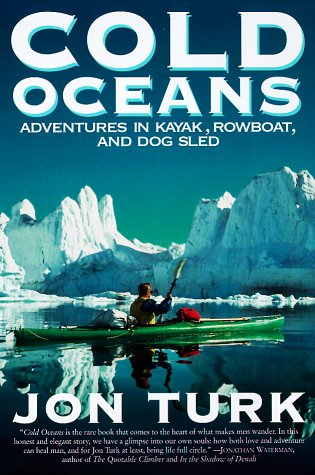 9780060929251: Cold Oceans: Adventures in Kayak, Rowboat, and Dogsled