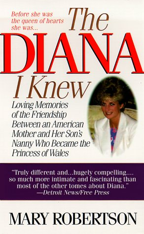 9780060929398: The Diana I Knew: Loving Memories of the Friendship Between an American Mother and Her Son's Nanny Who Became the Princess of Wales