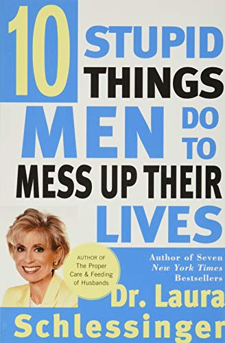 9780060929442: Ten Stupid Things Men Do to Mess Up Their Lives