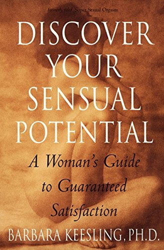9780060929473: Discover Your Sensual Potential: A Woman's Guide to Guaranteed Satisfaction