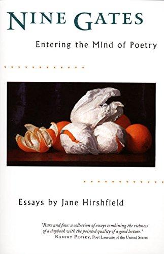 Nine Gates: Entering the Mind of Poetry, Essays: Hirshfield, Jane