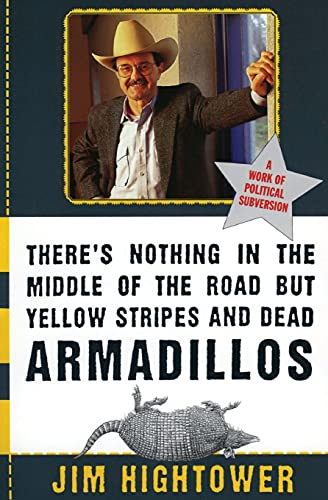 9780060929497: There's Nothing in the Middle of the Road but Yellow Stripes and Dead Armadillos: A Work of Political Subversion