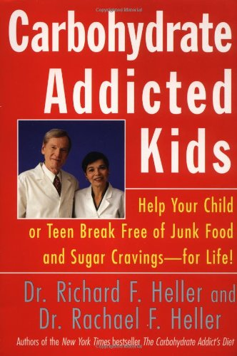 9780060929503: Carbohydrate-Addicted Kids: Help Your Child or Teen Break Free of Junk Food