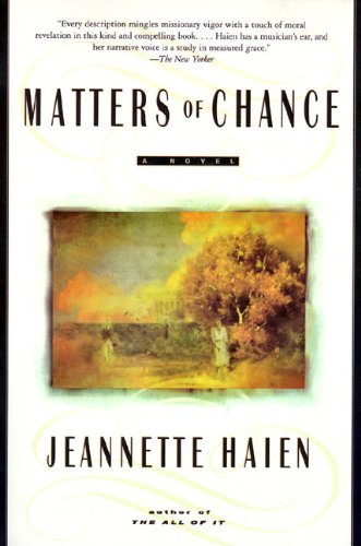 Matters of Chance: A Novel: Haien, Jeannette