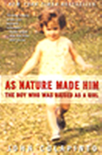 9780060929596: As Nature Made Him: The Boy Who Was Raised as a Girl