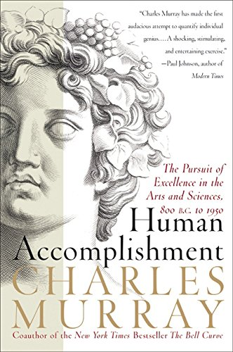 9780060929640: Human Accomplishment: The Pursuit of Excellence in the Arts and Sciences, 800 B.C. to 1950