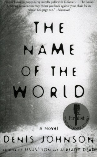 The Name of the World: A Novel (0060929650) by Denis Johnson