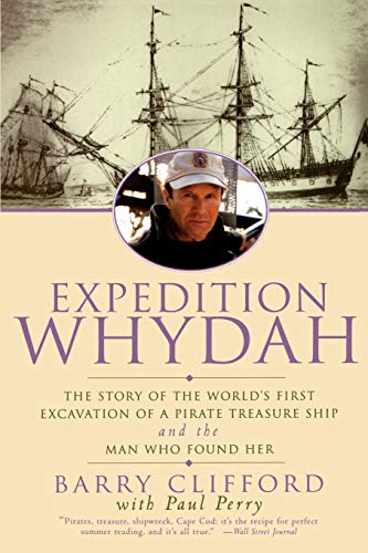 9780060929718: Expedition Whydah: The Story of the World's First Excavation of a Pirate Treasure Ship and the Man Who Found Her