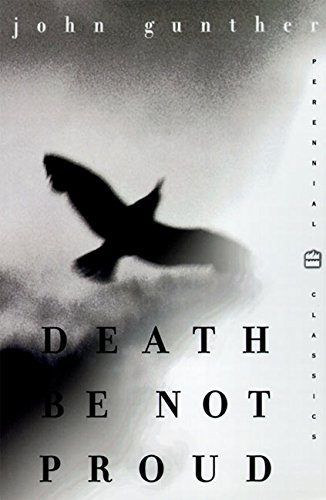 Death Be Not Proud (Perennial Classics): Gunther, John
