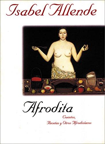9780060930080: Afrodita: Guentos, Recetas y Otros Afrodisiacos