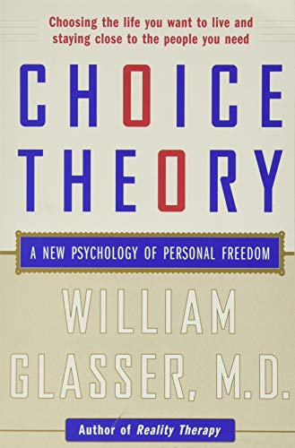 9780060930141: Choice Theory: A New Psychology of Personal Freedom