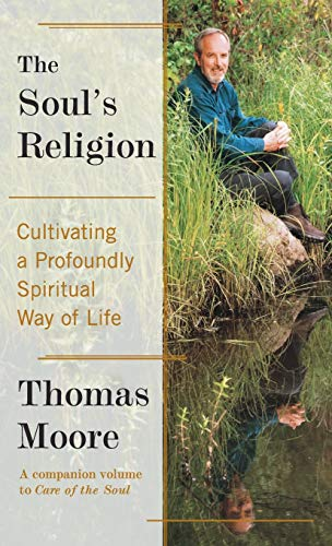 9780060930196: The Soul's Religion: Cultivating A Profoundly Spiritual Way of Life