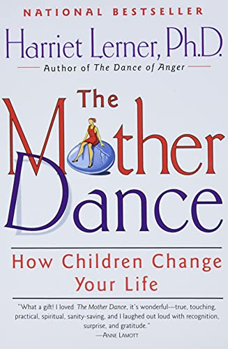 9780060930257: The Mother Dance: How Children Change Your Life