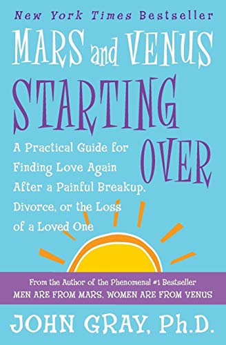 9780060930271: Mars and Venus Starting Over: A Practical Guide for Finding Love Again After a Painful Breakup, Divorce, or the Loss of a Loved One