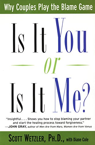 9780060930295: Is It You or is It Me?: Why Couples Play the Blame Game