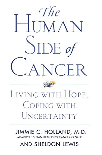 9780060930424: The Human Side of Cancer: Living with Hope, Coping with Uncertainty
