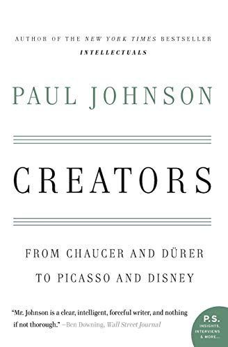 9780060930462: Creators: From Chaucer and Durer to Picasso and Disney