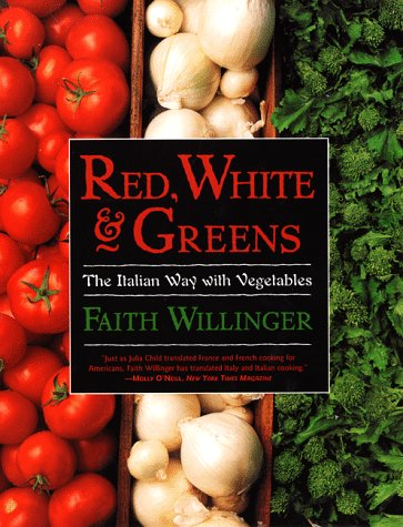 9780060930509: Red, White, and Greens: The Italian Way with Vegetables
