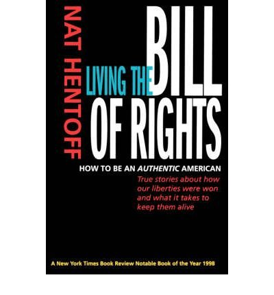 9780060930608: Living the Bill of Rights: How to Be an Authentic American