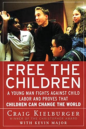 9780060930653: Free the Children: A Young Man Fights Against Child Labor and Proves that Children Can Change the World