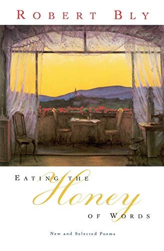9780060930691: Eating the Honey of Words: New and Selected Poems