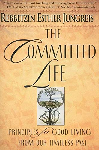 9780060930851: The Committed Life: Principles for Good Living from Our Timeless Past