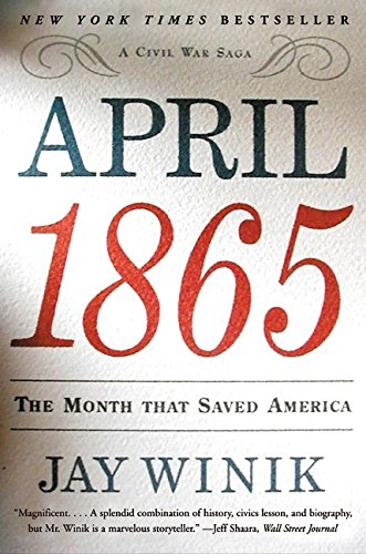 9780060930882: April 1865: The Month That Saved America