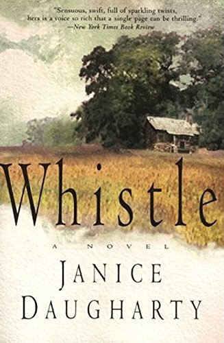 Whistle: A Novel: Daugharty, Janice