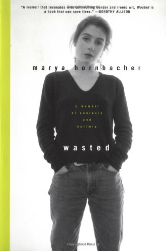 9780060930936: Wasted : A Memoir of Anorexia and Bulimia