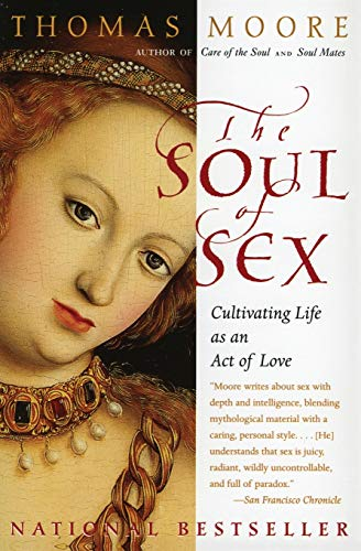 9780060930950: The Soul of Sex: Cultivating Life as an Act of Love