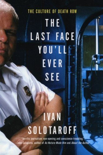 9780060931032: The Last Face You'll Ever See: The Culture of Death Row
