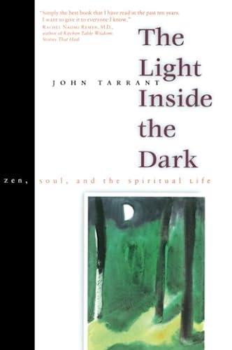 9780060931117: The Light Inside the Dark: Zen, Soul, and the Spiritual Life
