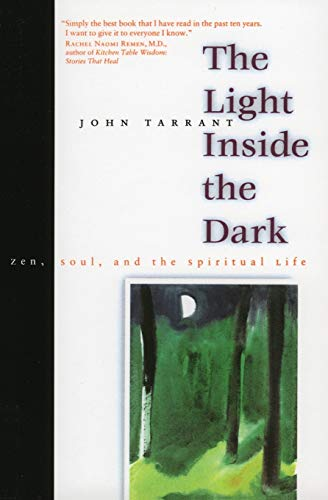 9780060931117: The Light Inside the Dark: Zen, Soul, and the Spiritual Life