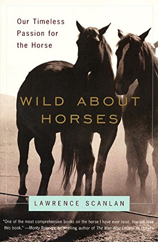 9780060931148: Wild About Horses: Our Timeless Passion for the Horse