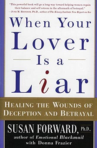 9780060931155: When Your Lover Is a Liar: Healing the Wounds of Deception and Betrayal