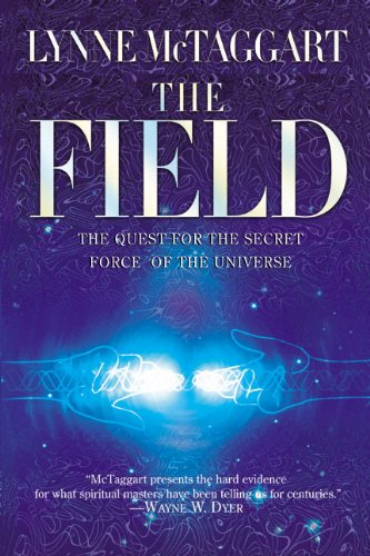 9780060931179: The Field: The Quest for the Secret Force of the Universe